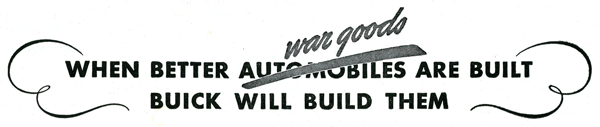When better war goods are built Buick will build them